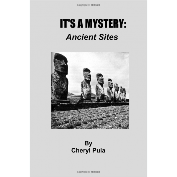 Its A Mystery Ancient Sites Volume 5